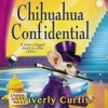 Chihuahua Confidential by Waverly Curtis, Narrated by Laura Darrell