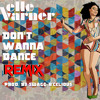 Elle Varner - Don't Wanna Dance (Remix)