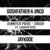 Crush - JayKode X Goshfather & Jinco Edition (Lauren Vyce rework)