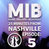 Music Managers Part 2 - 25 Minutes From Nashville Episode #5