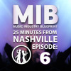 Music Managers Part 3 The Parents - 25 Minutes From Nashville Episode #6