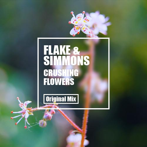 Flake & Simmons - Crushing Flowers (Original Mix)