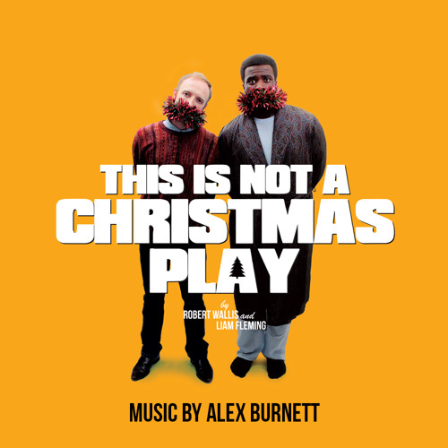 This is Not a Christmas Play (Theme)