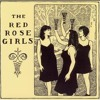 Sun's Gonna Shine In My Backdoor Someday - The Red Rose Girls