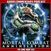 Mortal Kombat Annihilation - Audio Commentary Podcast