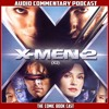 X-Men 2 - Audio Commentary Podcast