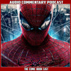 The Amazing Spider-Man - Audio Commentary Podcast