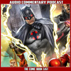 Flashpoint Paradox  - Audio Commentary Podcast