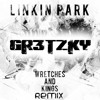Linkin Park - Wretches And Kings (Gretzky Remix)