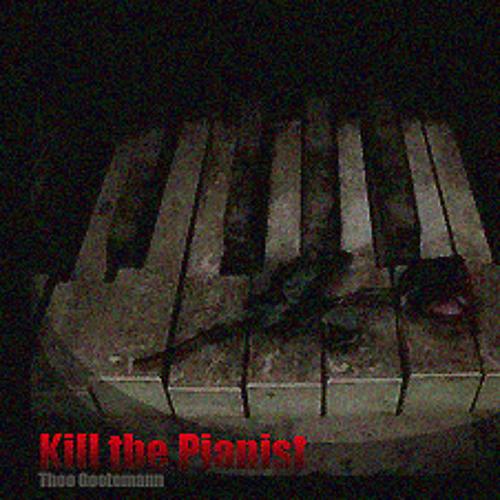 Kill The Pianist