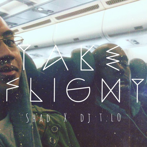 Shad & DJ T.Lo - Take Flight