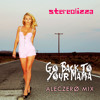 Go Back To Your Mama (AlecZero Mix)