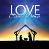 Love Came Down - Bethel Church Cover