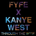 Kanye West Through The Fire (FYFE Cover) Artwork