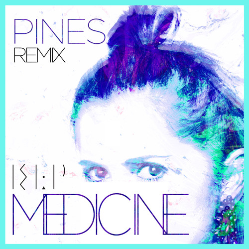 Medicine - KLP (PINES Remix)