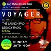 Launch Pad Legacy Show With Pete Voyager