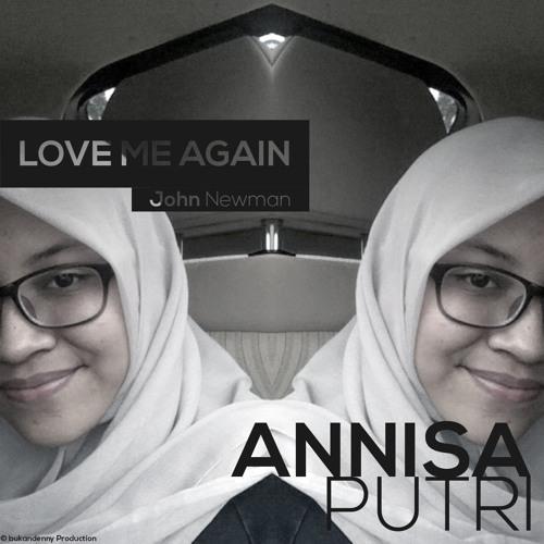 Love Me Again - John Newman Cover By Annisa Putri