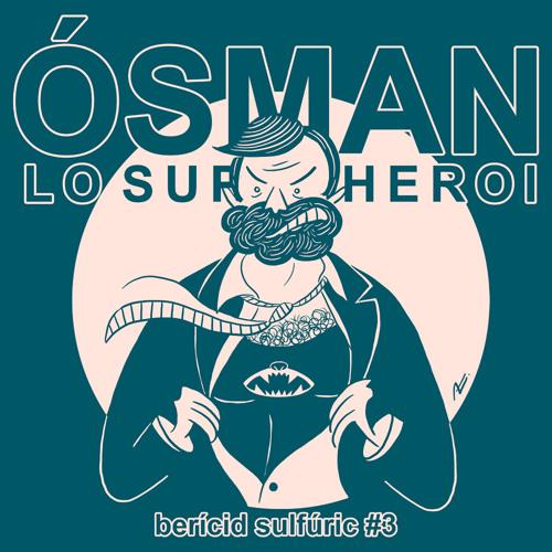 3 - Ósman, lo Superheroi
