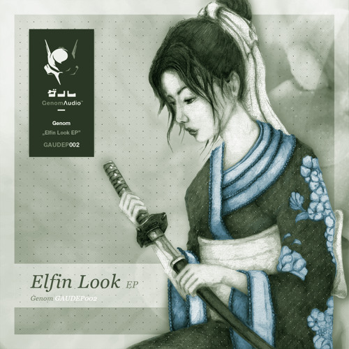 Genom - Elfin Look EP [Out NOW! Digital]