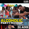 Alcoholic - Honey Singh - Dj Adee Party Mashup