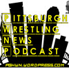Pittsburgh Wrestling News Podcast - Episode 1