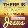 There Is Power In The Name Of Jesus - Rave (Dj Bi - Polar Mash)
