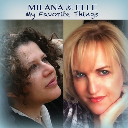 The Sound of Music - My Favorite Things - Milana (piano, orchestration and vocal) - Elle (vocal)