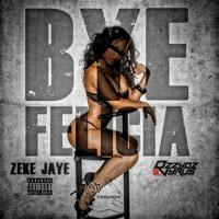 Bye Felicia ft. OzzyOz DaVyrus