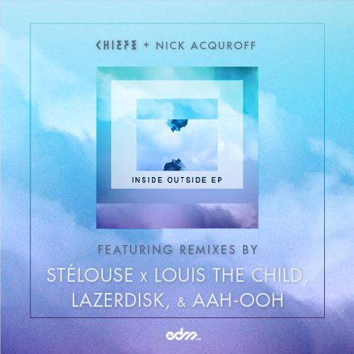 Download Chiefs x Nick Acquroff - Inside Out (Stélouse & Louis The Child Remix) [EDM.com Premiere]