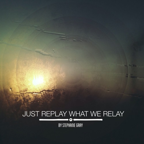 Just Replay What We Relay