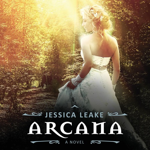 Arcana by Jessica Leake, Narrated by Nicola Barber