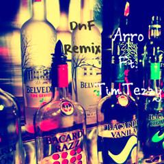 DnF Remix- Arro Ft. TimTezzy