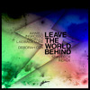 Axwell, Ingrosso, Angello, Laidback Luke - Leave the World Behind (SPAVEECH BOOTLEG)*Support by LBL*