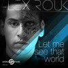 Alex Rouk - Let Me See That World (Album) / OUT NOW ON SONIKA MUSIC