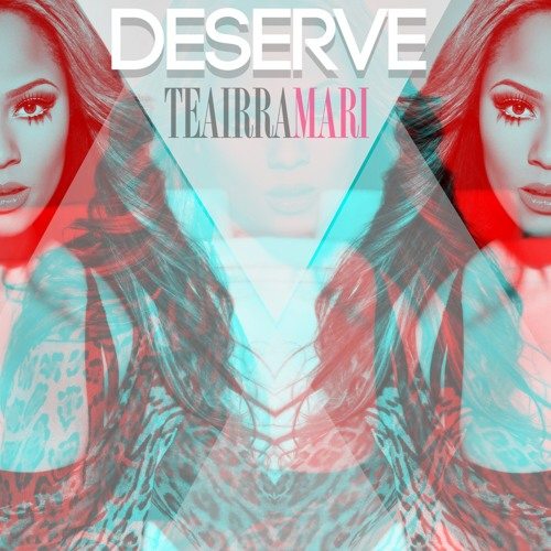 Teairra Mari – Deserve (Prod by Yung Berg)