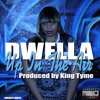 Dwella - Up In The Air (Produced By King Tyme)