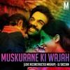 Muskurane Ki Wajah (Love Reconstructed Mashup) - DJ Sacchin | Arijit Singh | City Lights 2014