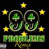 99 Problems (Remix)