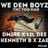 YNT/YOG/HAG - We Dem Boyz
