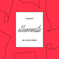 Tourist - Illuminate Ft. Years & Years (MJ Cole Remix)