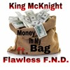Money in My Bag ft. Flawless F.N.D. (explicit)