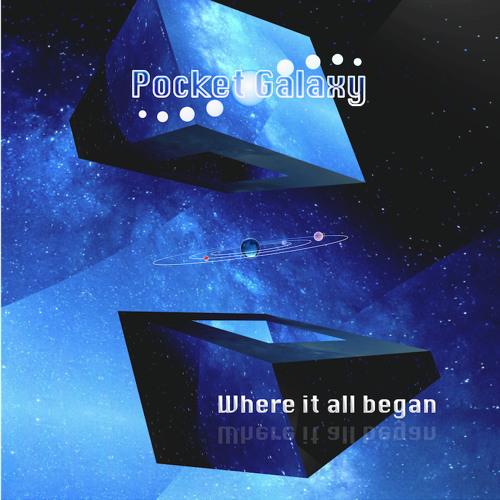 "Pocket Galaxy ""Where it all began"""