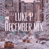 Luke P - December Mix