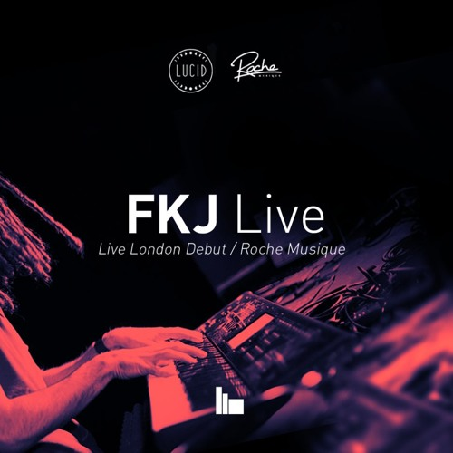 FKJ Live - Eton Messy Sessions