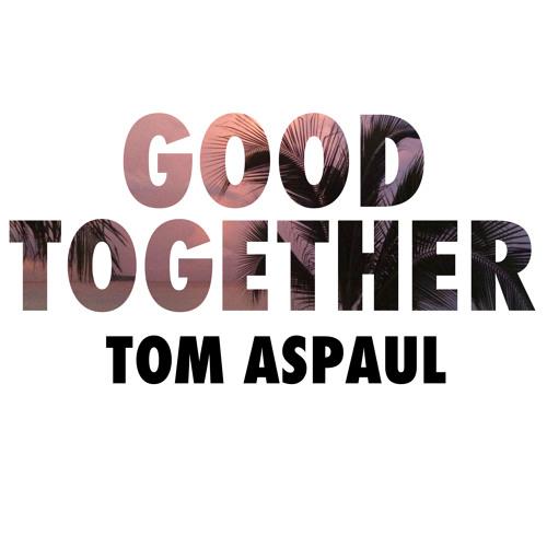 Tom Aspaul - Good Together