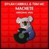 Dylan Carroll & Tom MC - Machete (Original Mix) *Out Now*