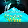 Sugar Wine - Shurwayne Winchester & Christopher Martin