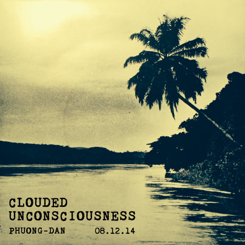 Phuong–Dan – Clouded Unconsciousness [mix for Zudrangma Records]