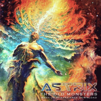 Astrix - The Old Monsters (Mash Up Remake)  [FREE DOWNLOAD]