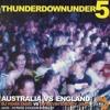 Kevin Energy - Thunderdownunder 5: Australia Vs England - 01/06/2007